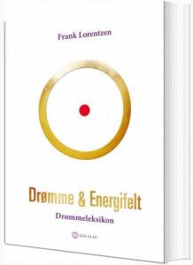 Drømme & Energifelt, Frank Lorentzen, Bøger om drømme, drømmetydnings bøger, tydning af drømme, drømme bøger